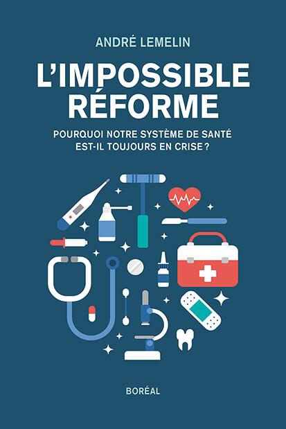 L'impossible réforme - André Lemelin