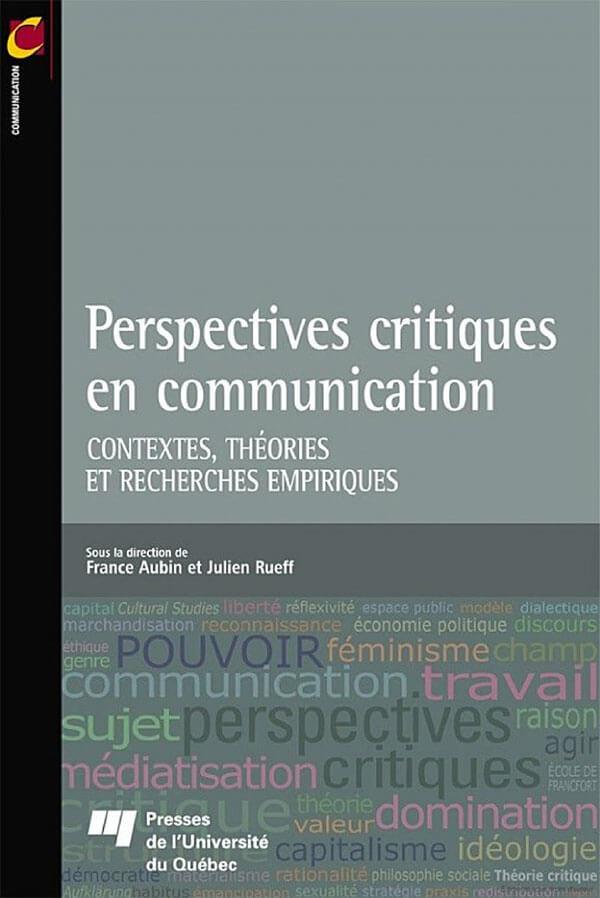 Perspectives critiques en communication - Contextes, théories et recherches empiriques