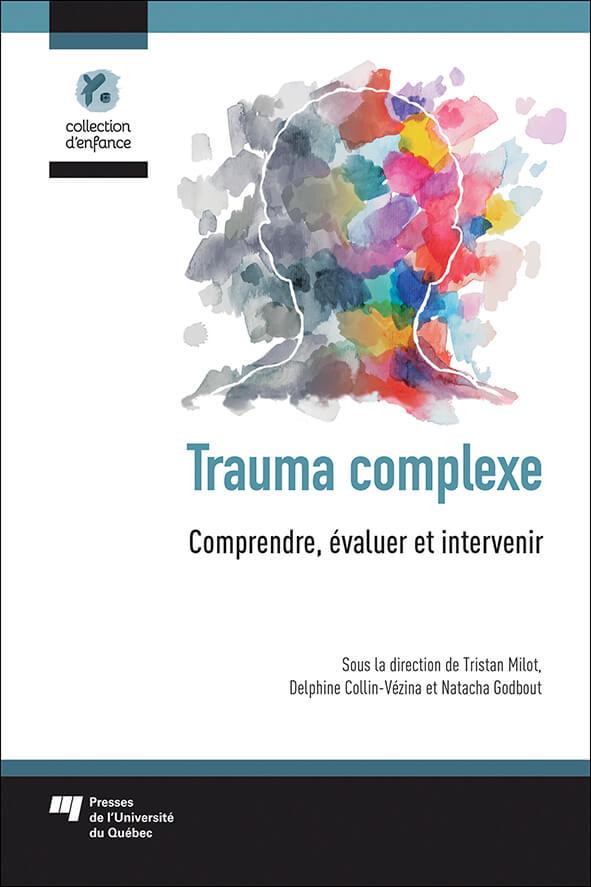 Trauma complexe: Comprendre, évaluer et intervenir
