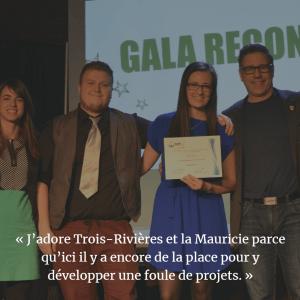 J'adore Trois-Rivières et la Mauricie parce qu'ici il y a encore de la place pour y développer une foule de projets.