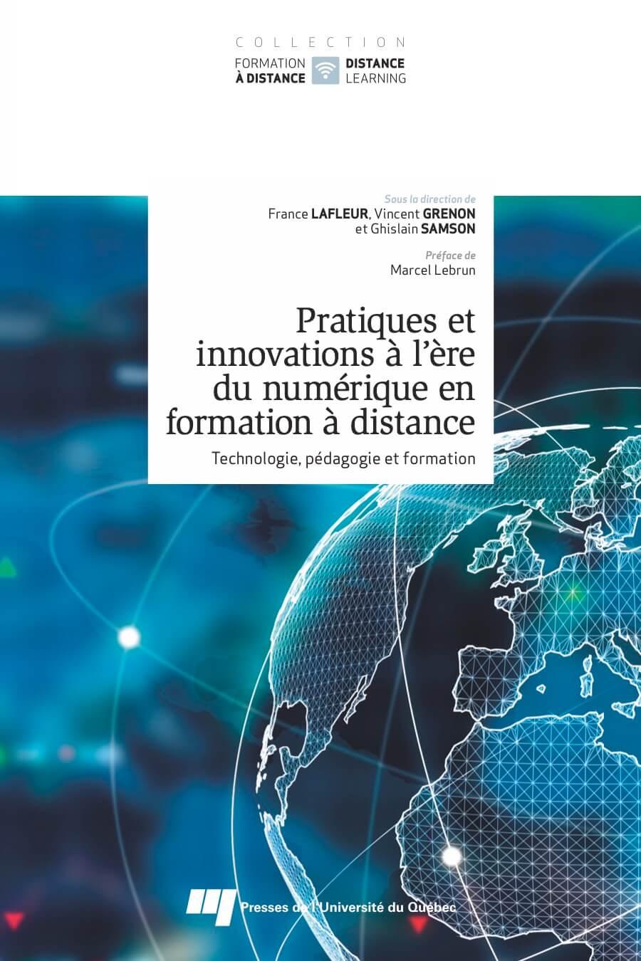 Pratiques et innovations à l'ère du numérique en formation à distance: Technologie, pédagogie et formation