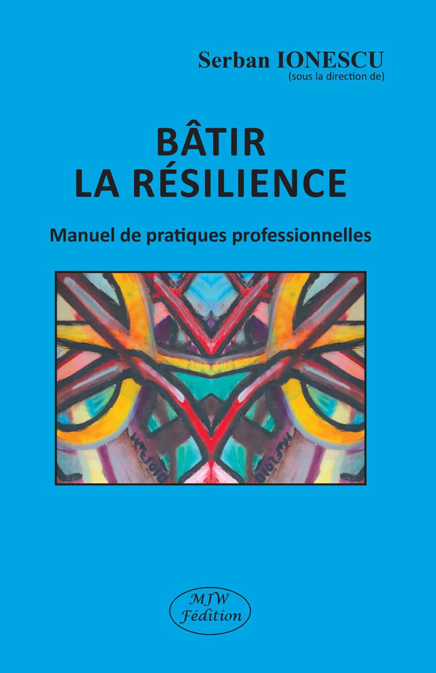 Bâtir la résilience. Manuel de pratiques professionnelles