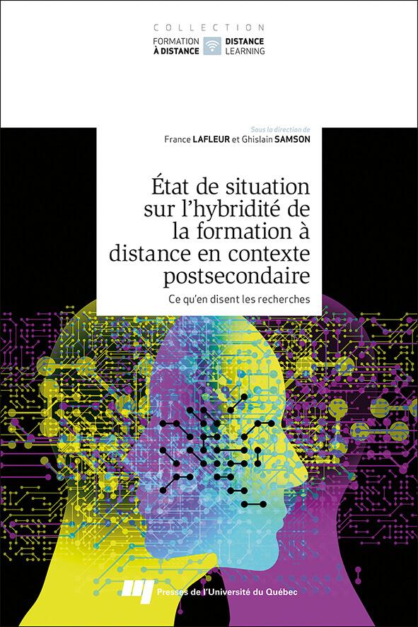 État de situation sur l'hybridité de la formation à distance en contexte postsecondaire : Ce qu'en disent les recherches. Tome 2