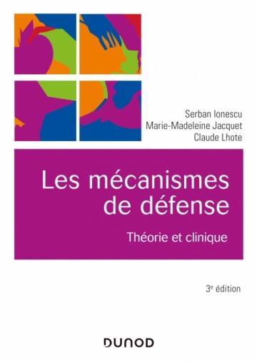 Les mécanismes de défense. Théorie et clinique