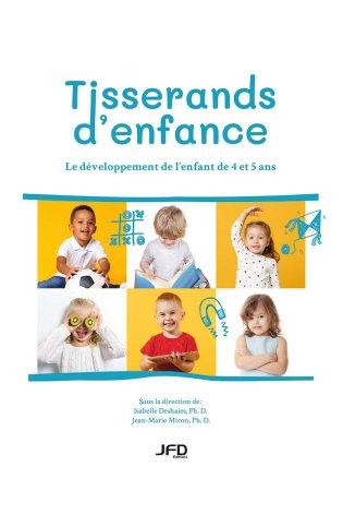 Tisserands d'enfance; le développement de l'enfant de 4 et 5 ans